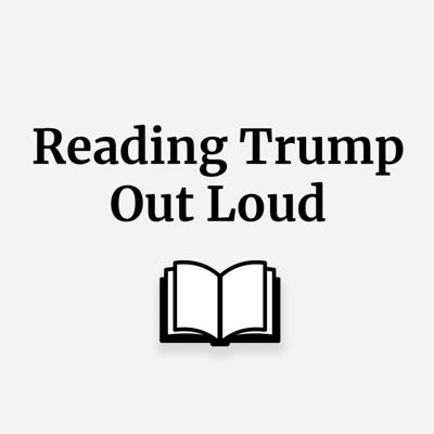 Reading Trump Out Loud