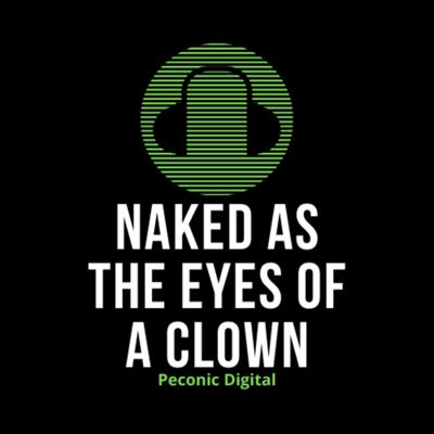 Naked as the Eyes of a Clown
