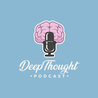 DeepThought Podcast