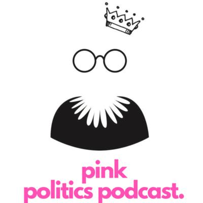 On Friday, September 18, 2020 we lost feminist icon, Ruth Bader Ginsburg; today we get to work!   Nevertheless, we will persist.  Support this podcast: https://anchor.fm/pinkpoliticspodcast/support