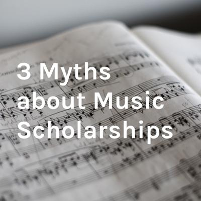 3 Myths about Music Scholarships