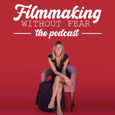 Filmmaking Without Fear