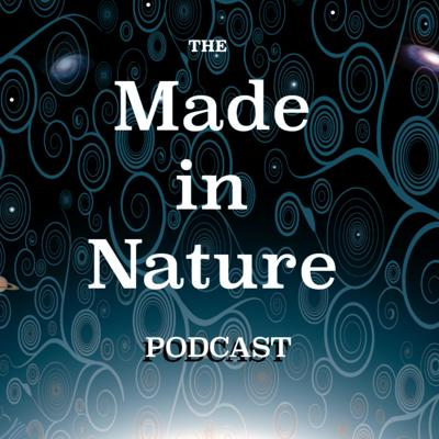 Made in Nature Podcast