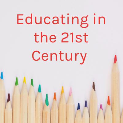 Educating in the 21st Century