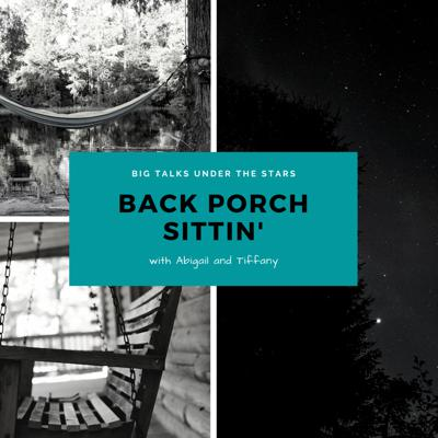 Welcome to our back porch!   Nothin' ever came out of small talk, so we're having big talks about all the wonders of the world (and beyond)