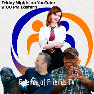 Friends of Friends TV - The Show for Nerds and Geeks