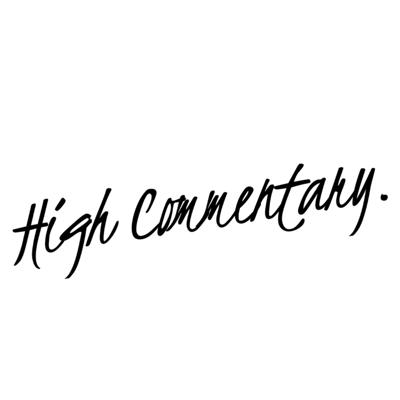 High Commentary Podcast