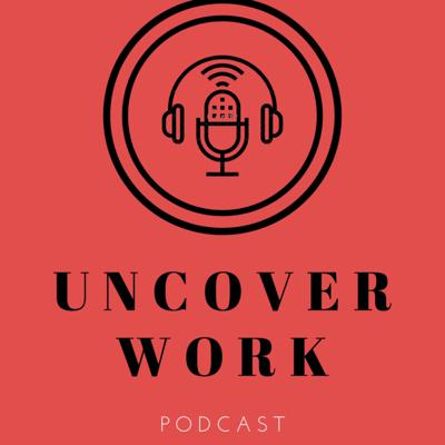Uncover Work