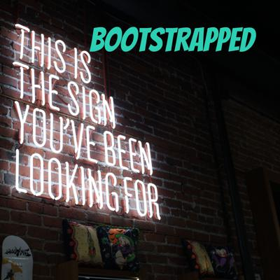 Bootstrapped