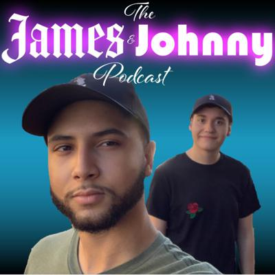 The James and Johnny Podcast