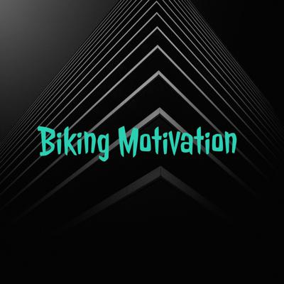 Biking Motivation