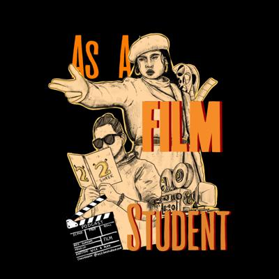 As a Film Student