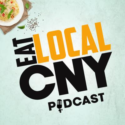 The Eat Local CNY Podcast