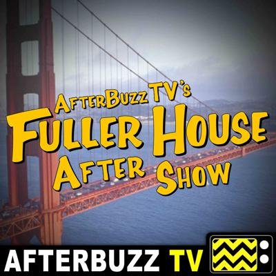 Cover art for Fuller House S:1 | Our Very First Show, Again; Moving Day E:1 & E:2 | AfterBuzz TV AfterShow