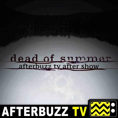 Cover art for Dead Of Summer S:1 | The Dharma Bums E:6 | AfterBuzz TV AfterShow