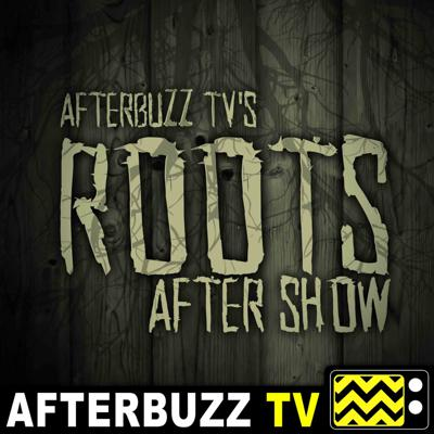 Cover art for Roots S:1 | Part 1, Hour 1 & 2 E:1 & E:2 | AfterBuzz TV AfterShow