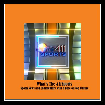 What's The 411Sports | Sports News and Commentary with a Dose of Pop-Culture