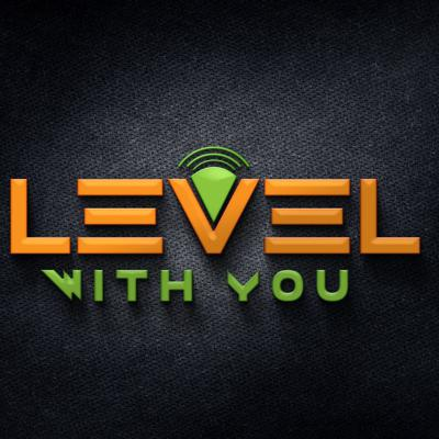 Level With You Show