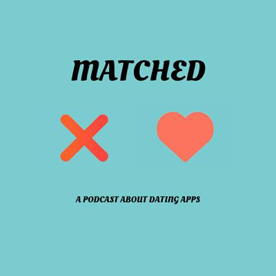 A podcast about dating apps & dating in Los AngelesFollow us at @matchedpodcast on Instagram! Opening music by Yaki MarguliesIg @yakimarguilies. Engineered by Adam MaciasIg @adamrmac.