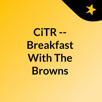 CiTR -- Breakfast With The Browns