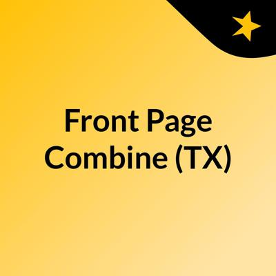 Front Page Combine (TX)