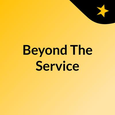 Beyond The Service