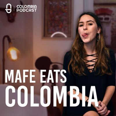Cover art for Mafe Eats Colombia in English y Español! - Episode 42