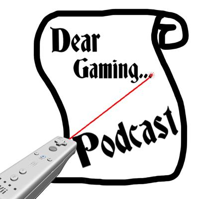 Dear Gaming Podcast