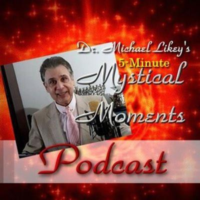 Dr. Michael's 5-Minute Mystical Moments