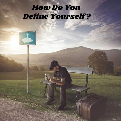 Cover art for How Do You Define Yourself