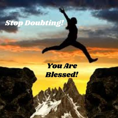 Cover art for Stop Doubting You Are Blessed