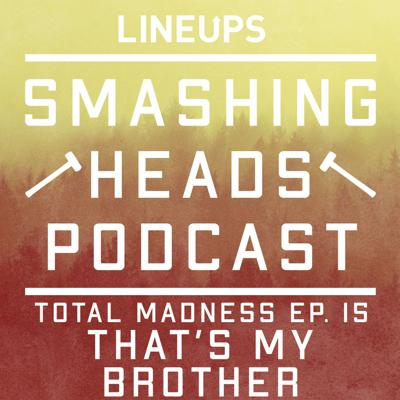 Cover art for That's My Brother (Total Madness Ep. 15)