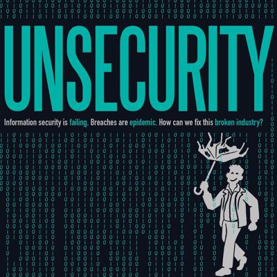UNSECURITY: Information Security Podcast