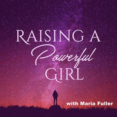 A Podcast for Girls AND their Parents. Join Founder Maria Fuller and some incredible guests on this show which takes a look at issues girls face today such as mental health, executive functioning, emotional intelligence, leadership, grit and what it takes to be a