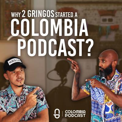 Cover art for Why 2 GRINGOS Started a Colombia Podcast? - Ep. 43