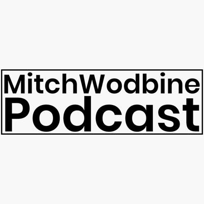 Mitch Woodbine Podcast