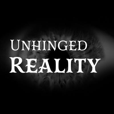 Unhinged Reality