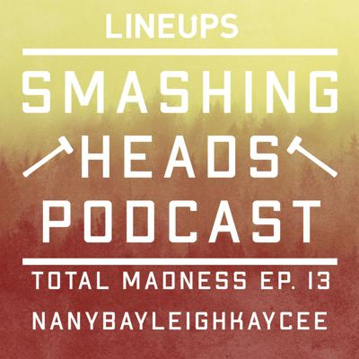 Cover art for NANYBAYLEIGHKAYCEE (Total Madness Ep. 13)