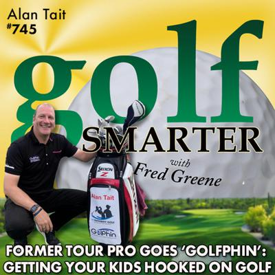 "Cover art for Former Tour Pro Shares Stories and Intros ""Golphin"" to Get Kids Hooked on Golf with Alan Tait"