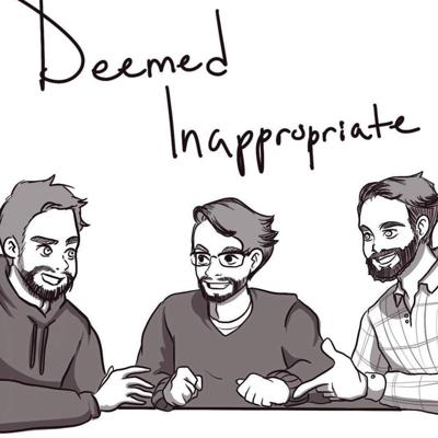 Deemed Inappropriate Podcast