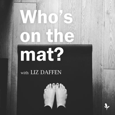 Who's on the mat? with Liz Daffen