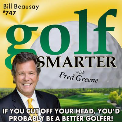 Cover art for If You Cut Off Your Head, You'd Probably Play Better Golf! featuring Bill Beausay
