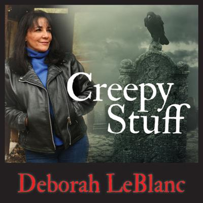 Award-winning author Deborah LeBlanc will be talking about her chilling familiarities with the dead, clairvoyant proclivities, and after-life experiences in the ongoing podcast series CREEPY STUFF. During each episode, Deborah will share another fascinating facet of her career. Through her years as a licensed private investigator and paranormal investigator, and via her own extrasensory perceptions, Deborah has acquired an uncanny knowledge of the dead in this life -— and the next. Join her and host Jordan Rich for CREEPY STUFF, a subject that few have explored and even fewer have experienced.