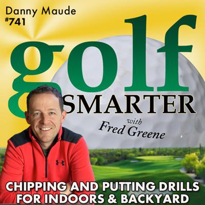 Cover art for Chipping & Putting Drills for Indoors and Backyard with Danny Maude