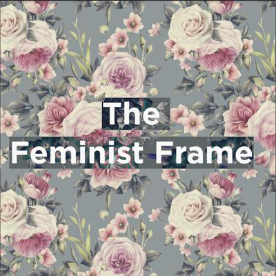 The Feminist Frame explores television, books, movies, and pop culture through a feminist lens.