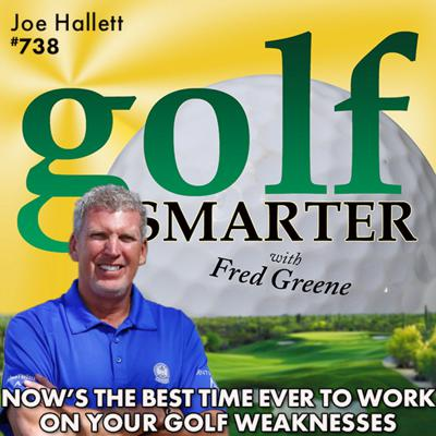 Cover art for Now is the Best Time To Work on Your Golf Weaknesses! featuring PGA Master Professional, Joe Hallett