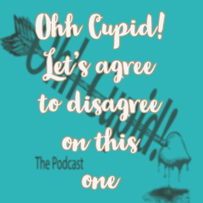 Cover art for Ohh Cupid! lets Agree To Desagree On This One.
