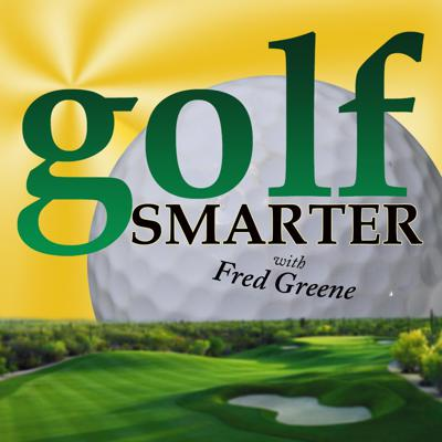 FREE golf lessons! Since 2005 GOLF SMARTER has been offering weekly insights and valuable information from PGA Pros on how to be a better, smarter golfer. Like you, host Fred Greene is searching for ways to improve and has learned that all the Pros agree; to raise your golf IQ and lower your scores, you need to Golf Smarter!