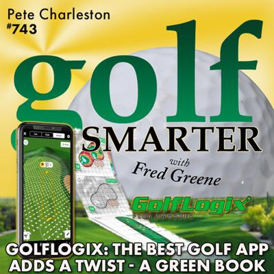 Cover art for GolfLogix: The Best Golf App Adds a Twist - Individual Green Maps in a Yardage Book featuring Pete Charleston