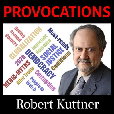 Provocations with Robert Kuttner
